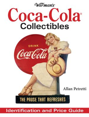 Warman's Coca Cola Collectibles: Identification and Price Guide 9780896893115