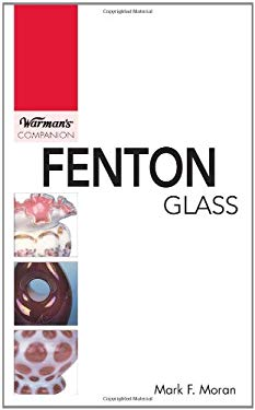 Warman's Companion: Fenton Glass 9780896894235