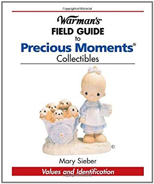 Warman's Field Guide to Precious Moments Collectibles: Values and Identification 9780896896079