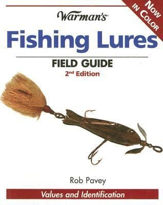 Warman's Fishing Lures Field Guide: Values and Identification 9780896893610