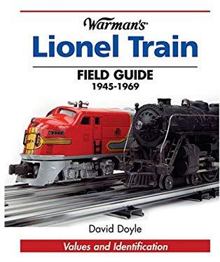 Warman's Lionel Train Field Guide: 1945-1969 9780896892996