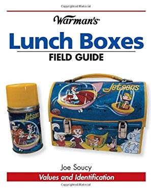 Warman's Lunch Boxes Field Guide: Values and Identification 9780896897267