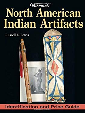 Warman's North American Indian Artifacts: Identification and Price Guide