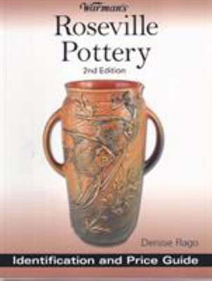 Warman's Roseville Pottery: Identification and Price Guide 9780896895102