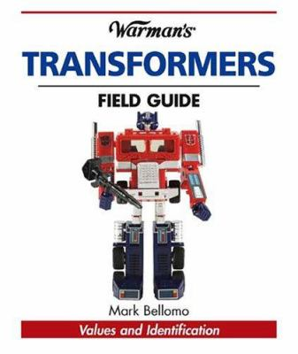 Warman's Transformers Field Guide: Values and Identification 9780896895843