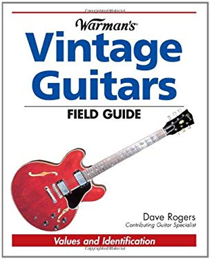 Warman's Vintage Guitars Field Guide: Values and Identification 9780896892231