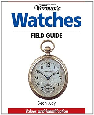 Warman's Watches Field Guide: Values and Identification 9780896891371