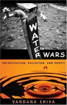 Water Wars: Privatization, Pollution, and Profit 9780896086500