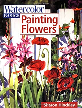 Watercolor Basics - Painting Flowers 9780891348948