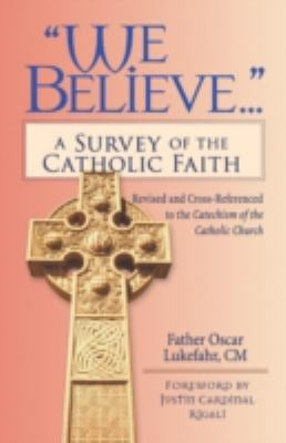 """We Believe..."": A Survey of the Catholic Faith"