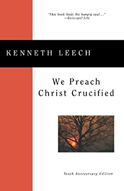 We Preach Christ Crucified 9780898694994