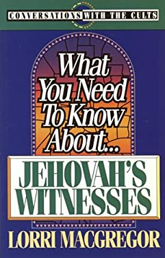 What You Need to Know About-- Jehovah's Witnesses 9780890819449