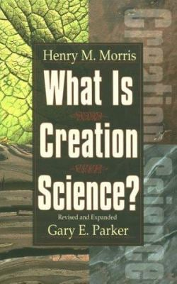 What is Creation Science? 9780890510810