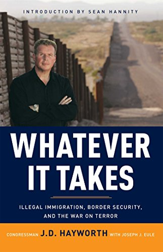 Whatever It Takes: Illegal Immigration, Border Security, and the War on Terror 9780895260284