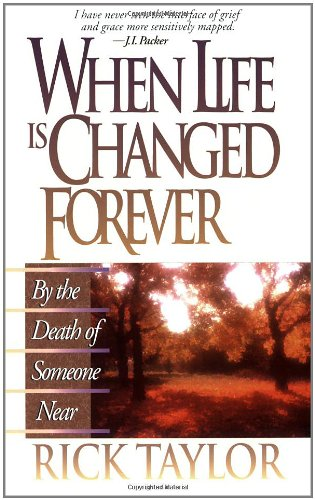 When Life Is Changed Forever 9780890819715