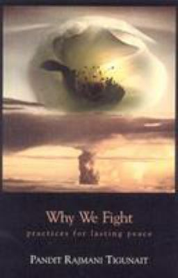Why We Fight: Practices for Lasting Peace 9780893892357