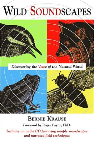 Wild Soundscapes: Discovering the Voice of the Natural World [With CD] 9780899972961
