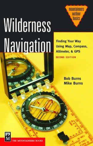 Wilderness Navigation: Finding Your Way Using Map, Compass, Altimeter, & GPS 9780898869538