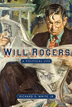 Will Rogers: A Political Life 9780896726765