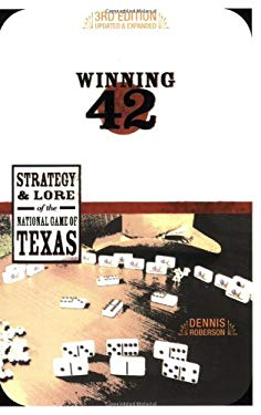 Winning 42: Strategy & Lore of the National Game of Texas 9780896725416