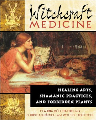 Witchcraft Medicine: Healing Arts, Shamanic Practices, and Forbidden Plants 9780892819713