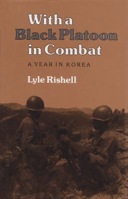 With a Black Platoon in Combat: A Year in Korea 9780890965269