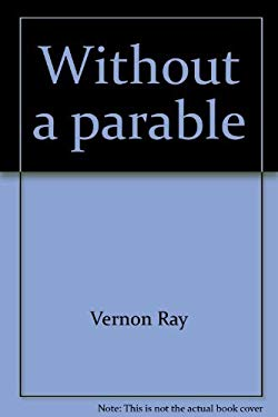 Without a parable: The art of illustration - Ray, Vernon