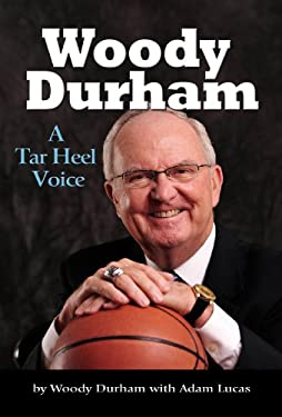 Woody Durham: A Tar Heel Voice 9780895875778