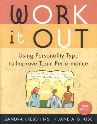 Work It Out: Using Personality Type to Improve Team Performance 9780891062127