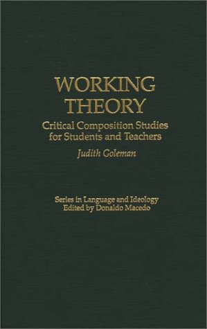 Working Theory: Critical Composition Studies for Students and Teachers 9780897893015