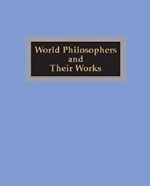 World Philosophers and Their Works 9780893568788