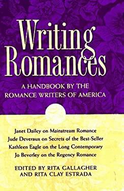 Writing Romances: A Handbook by the Romance Writers of America 9780898797565
