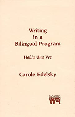 Writing in a Bilingual Program: Habia Una Vez 9780893913045