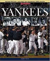 Yankees: A Century of Greatness 2nd Edition 4016836