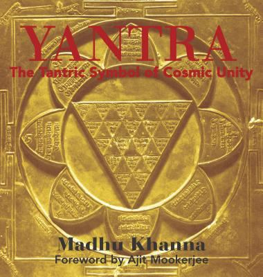 Yantra: The Tantric Symbol of Cosmic Unity 9780892811328