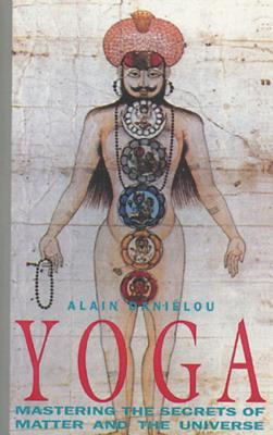 Yoga: Mastering the Secrets of Matter and the Universe 9780892813018