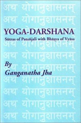 Yoga-Darshana: Sutras of Patanjali with Bhasya of Vyasa 9780895819512