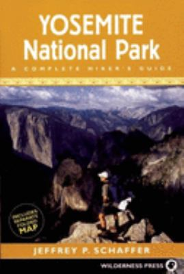 Yosemite National Park: A Complete Hiker's Guide 9780899973838