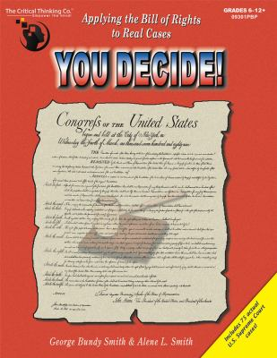 You Decide!: Applying the Bill of Rights to Real Cases 9780894554407