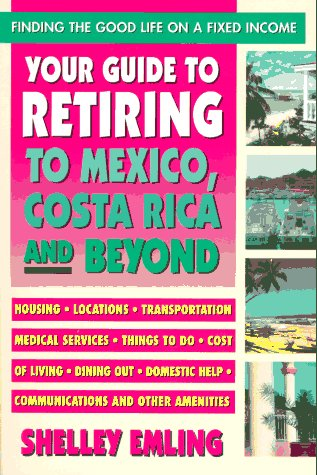 Your Guide to Retiring in Mexico 9780895297198