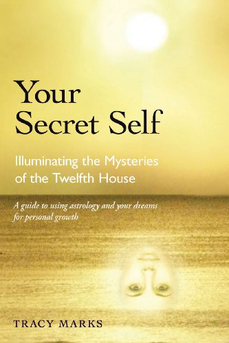 Your Secret Self: Illuminating the Mysteries of the Twelfth House 9780892541614