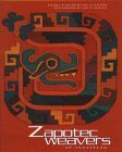 Zapotec: Weavers of Teotitlan 9780890133347