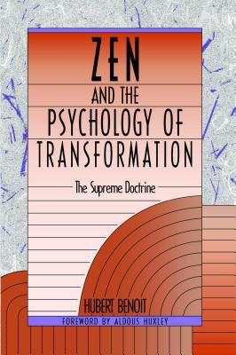 Zen and the Psychology of Transformation: The Supreme Doctrine 9780892812721