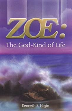 Zoe: The God Kind of Life 9780892764020