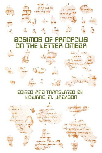 Zosimos of Panopolis on the Letter of Omega 9780891302506