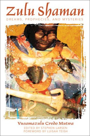 Zulu Shaman: Dreams, Prophecies, and Mysteries 9780892811298