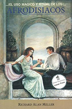 su uso magico y ritual de los Afrodisiacos = The Magical and Ritual Use of Aphrodisiacs 9780892815814