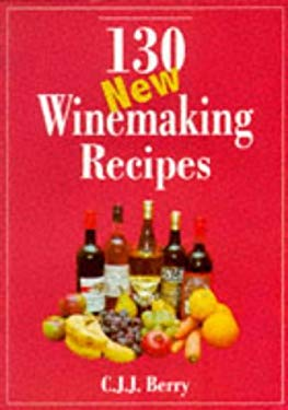 130 New Winemaking Recipes 9780900841637