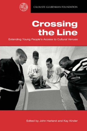 Crossing the Line: Extending Young People's Access to Cultural Venues 9780903319911