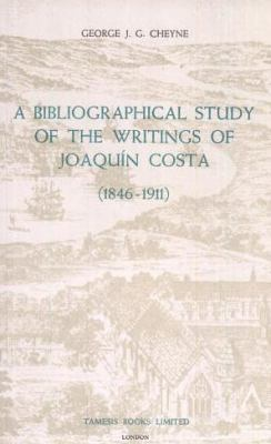 A Bibliographical Study of the Writings of Joaquin Costa (1846-1911) 9780900411366